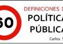 60 definiciones de política pública: Si Usted tiene más…¡son bienvenidas!