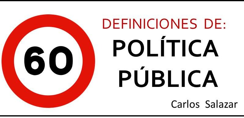 60 definiciones de política pública: Si Usted tiene más…¡son ...